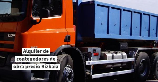 alquiler de contenedores de obra precio bizkaia