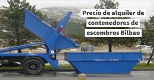 Precio de alquiler de contenedores de escombros Bilbao